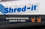 "How-to ""SHRED IT BRO!"""